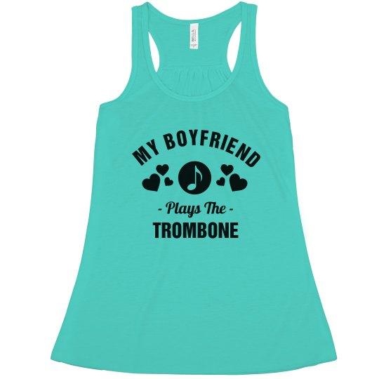 Boyfriend Plays The Trombone