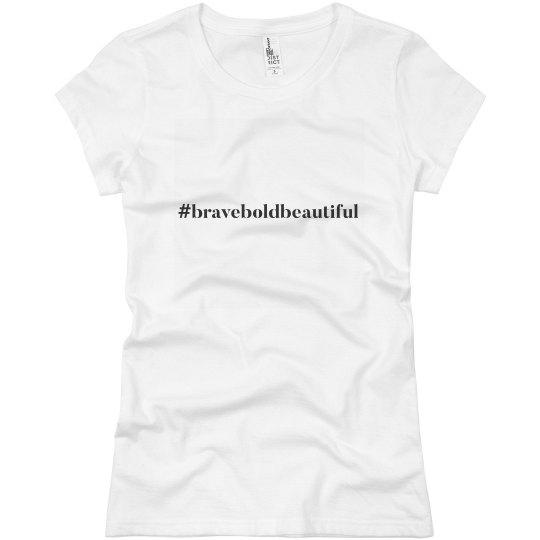 #braveboldbeautiful tee