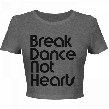 Break Dance Not Hearts