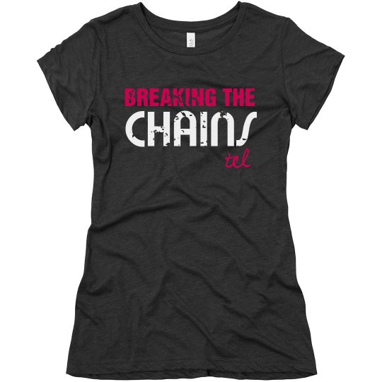 Breaking the Chains T