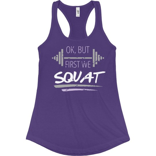 But First We Squat