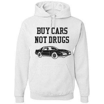 Buy Cars Not Drugs Hoodie