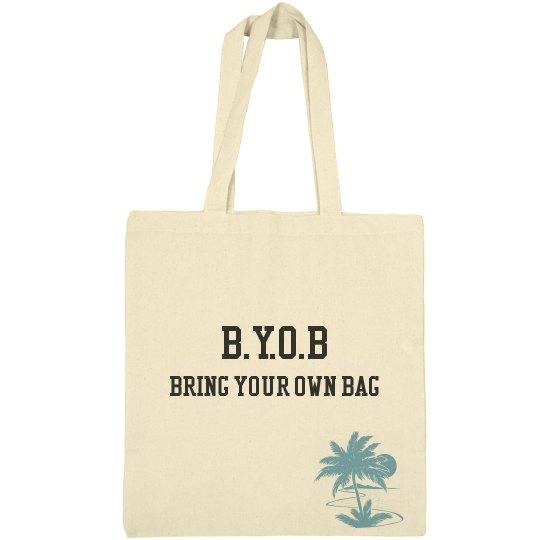 B.Y.O.B Bring Your Own Bag