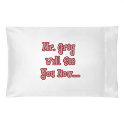 Mr. Grey Pillow Case