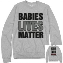 Babies Lives Matter Unisex Sweatshirt