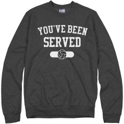 You've Been Served Sweatshirt