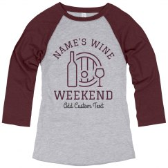 Wine Weekend Custom Tee