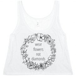 Wear Flowers Not Diamonds