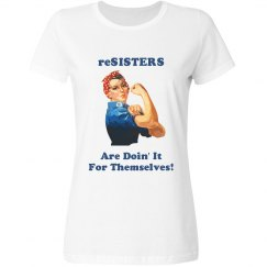 reSISTERS Are Doin' It For Themselves Tee