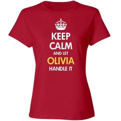 Keep calm and let olivia handle it