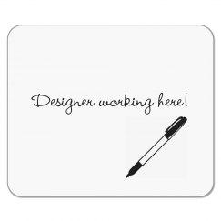 Designer Working Here Mousepad - Pen Design