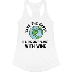 Save The Earth, It Has Wine