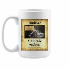 I Am The Militia Coffee Cup