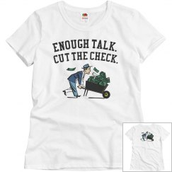 Enough Talk, Cut The Check.