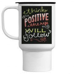Think positive and the rest will follow