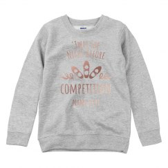 The Night Before Competition Dance Sweatshirt