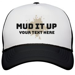 Mud it Up Hat