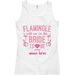 Flamingle With Me Bride to Be