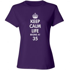 Keep calm life begins at 35