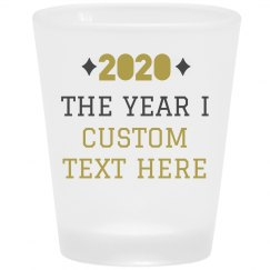 Custom New Year Shot Glass Resolution
