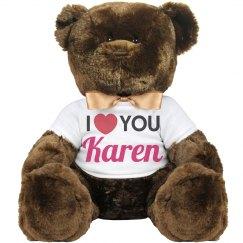I love you Karen