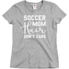 Soccer Mom Hair Don't Care T-shirt