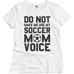 My Soccer Mom Voice Shirt