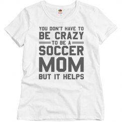 Crazy Soccer Mom Shirt