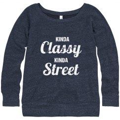 Kinda Classy Kinda Street Sweat Shirt