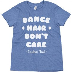 Dance Hair Don't Care Custom Kids Tee