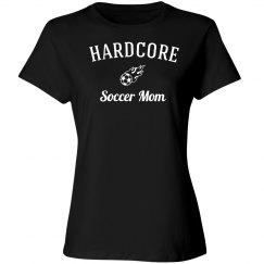 Hardcore Soccer Mom shirt