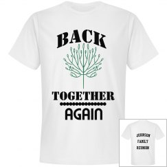 Back Together Again Custom Family Reunion T-Shirt
