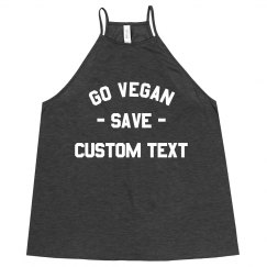 Custom Text Go Vegan