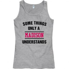 Only Madison understands