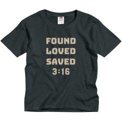 FOUND LOVED SAVED 3:16