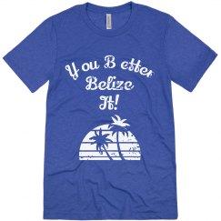 You Better Belize It! - Mens