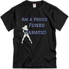Am A Proud Funko Fanatic