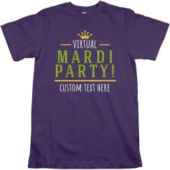 Virtual Mardi Party Custom Tee