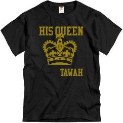 His Queen T