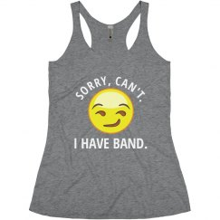 Sorry, Can't. I Have Band. Funny Marching Band Shirt