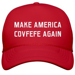 Make America Covfefe Again