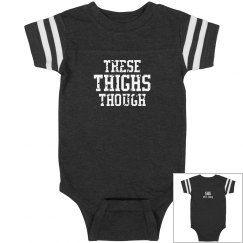 These Thighs Onesie