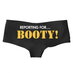 Reporting for Booty