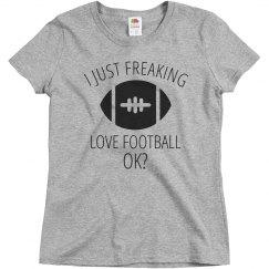 I Freaking Love Football Tee