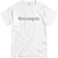 because goats