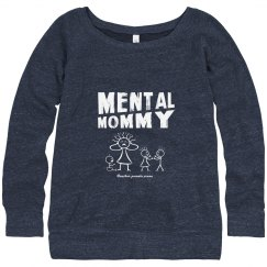 Mental Mommy Fitted Wideneck Sweatshirt