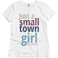 just a small town girl T