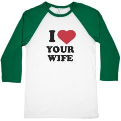 I heart your wife