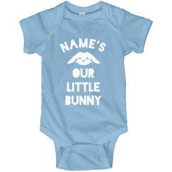 Custom He's Our Little Bunny