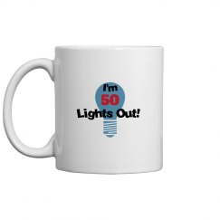 I'm 50, lights out!